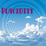 placidity